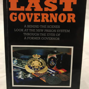 The Last Governor by John W Heffernan Self Published 2017 - The Nook Yamba Second Hand Books