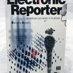 Electronic Reporter Broadcast journalism in Australia by Barbara Alysen - The Nook Yamba Second Hand Books