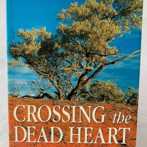 Crossing the Dead Heart - The Nook Yamba Second Hand Books